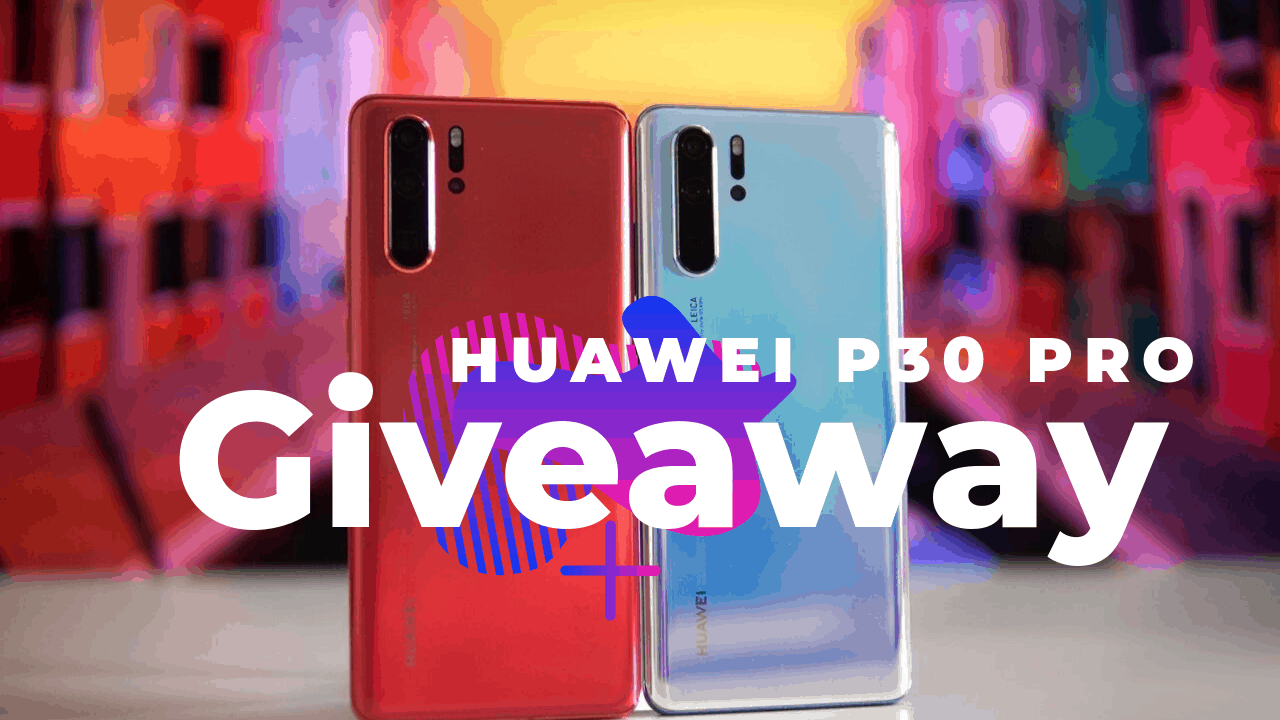 Huawei P30 Pro Giveaway 2019 - Participate and Win for Free! - Geotoko
